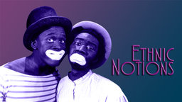 Ethnic Notions - African American Stereotypes and Prejudice